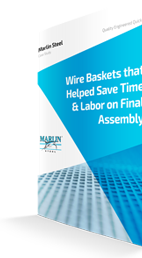 Wire Baskets that Helped Save Time & Labor on Final Assembly