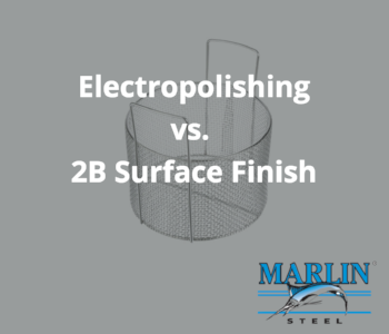 Is Electropolishing Better Than a 2B Surface Finish?